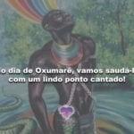 No dia de Oxumarê, vamos saudá-lo com um lindo ponto cantado!