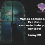 Vamos homenagear Exú Gato com este lindo ponto cantado! Laroyê!!!