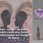 Itan – lenda – de Ibejis sobre como eles foram transformados em imagens de barro