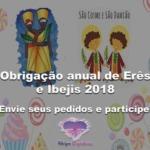 Obrigação anual de Erês e Ibejis 2018. Envie seus pedidos e participe!