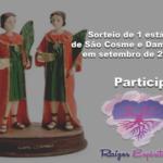Sorteio de 1 estátua de São Cosme e Damião em setembro de 2018. Participe!