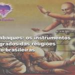 Atabaques: os instrumentos sagrados das religiões afro-brasileiras