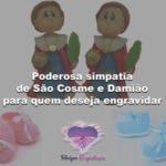 Poderosa simpatia de São Cosme e Damião para quem deseja engravidar