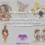 Setembro-2018: mês de homenagens e muita alegria com as crianças na Umbanda!