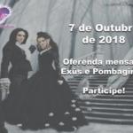 7 de Outubro de 2018 – Oferenda mensal a Exús e Pombagiras! Participe!