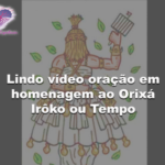 Lindo vídeo oração em homenagem ao Orixá Irôko ou Tempo