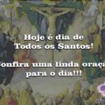Hoje é dia de Todos os Santos! Confira uma linda oração para o dia!!!