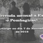 Oferenda mensal a Exús e Pombagiras! Participe no dia 7 de Novembro de 2018