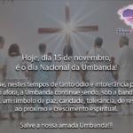 Hoje,15 de novembro, é o dia nacional da Umbanda! Salve a amada Umbanda!!!