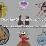 Dezembro-2018: é mês das Yabás Oxum, Iansã e Ewá e muito mais! Confira!