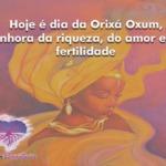 Hoje é dia da Orixá Oxum, senhora da riqueza, do amor e da fertilidade