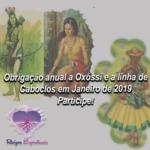 Obrigação anual a Oxóssi e a linha de Caboclos em Janeiro de 2019. Participe!