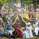 O Culto aos Orixás da Umbanda