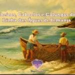 Marinheiros, Caboclos e Calungas do Mar – Linha das Águas de Iemanjá