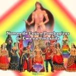 Nomes de Exús e Pombagiras  de Ewá na Umbanda