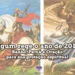 Ogum rege o ano de 2019 – Banho, Patuá e Oração para sua proteção espiritual
