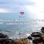 Oração a Rainha do Mar e às Caboclas da Umbanda