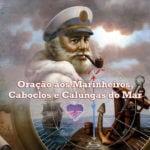Oração aos Marinheiros, Caboclos e Calungas do Mar