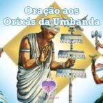 Oração aos Orixás da Umbanda