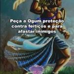 Peça a Ogum proteção contra feitiços e para afastar inimigos