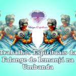Trabalhos Espirituais da Falange de Iemanjá na Umbanda