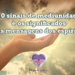 10 sinais de mediunidade e os significados das mensagens dos espíritos