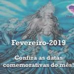 Fevereiro de 2019 – Confira as datas comemorativas do mês!