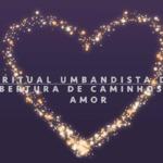 Abertura de Caminhos para o Amor – Um Poderoso Ritual Umbandista