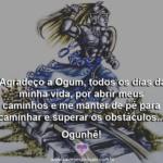 Agradeço a Ogum, todos os dias da minha vida! Ogunhê!