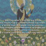 Que Logunedé nos seja sempre inspiração para melhorarmos…