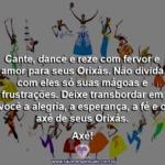 Cante, dance e reze com fervor e amor para seus Orixás!