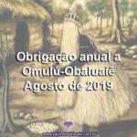Obrigação anual a Omulú-Obaluaiê – Agosto de 2019