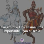 Itan em que Exú ensina uma importante lição a Oxalá