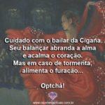 Salve o bailar da Cigana e seu povo cheio de alegria de viver! Optcha!