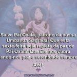 Salve Pai Oxalá, patrono da nossa Umbanda Sagrada!