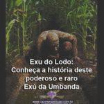 Exú do Lodo: Conheça a história deste poderoso e raro  Exú da Umbanda