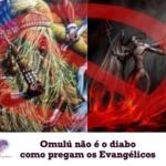Omulú não é o diabo como pregam os evangélicos