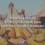 Poderosa oração a Omulú-Obaluaiê, para pedirmos saúde e proteção!
