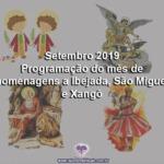 Setembro 2019 – Programação do mês de homenagens a Ibejada, São Miguel e Xangô