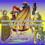 O sincretismo de Omulú Obaluaê com São Lázaro e São Roque