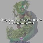 Obrigação anual ao Orixá Ossaim em Outubro de 2019
