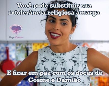 Imagem da apresentadora de tv Bela Gil com o texto: Você pode substituir sua intolerância religiosa amarga ... e ficar em paz com os doces de Cosme e Damião