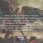 Hoje é dia de São Miguel Arcanjo! Salve o poderoso Arcanjo guerreiro!