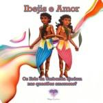 Ibejis e Amor – Os Erês da Umbanda ajudam nas questões amorosas?