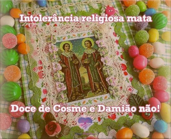 imagem de cosme e damião rodeados de balas com o texto: intolerância religiosa mata, doce de cosme e damião não!