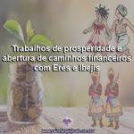Trabalhos de prosperidade e abertura financeira com Erês e Ibejis