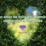 Seu amor de volta em Setembro com ajuda da Umbanda