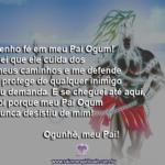 Tenho fé em meu Pai Ogum! Sei que ele cuida dos meus caminhos…
