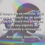 Que Oxumarê traga sempre movimento e renovação às nossas vidas!