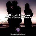 Triângulo amoroso tem solução com ajuda da Umbanda?
